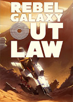 勇�J�y河系:不法之徒(Rebel Galaxy Outlaw)PC破解版