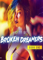 破碎的梦想之城(City of Broken Dreamers)PC破解版