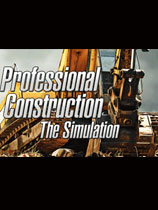 专业模拟建设(Professional Construction - The Simulation)破解版