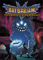 蝙蝠蛮人:原始的遗嘱(Batbarian: Testament of the Primordials)PC中文版