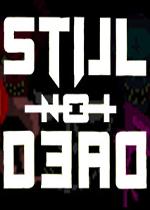 一息尚存(Still Not Dead)PC破解版