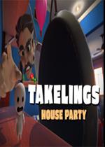 Takelings家庭聚会(Takelings House Party)PC版