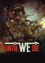 誓死�允�(Until We Die)PC中文版Build 6807196
