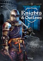 骑士与亡命之徒(Knights & Outlaws)PC中文版