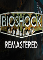 生化奇兵1:重制版(BioShock™ Remastered)汉化版