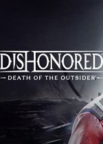 耻辱:界外魔之死(Dishonored:Death of the Outsider)中文版
