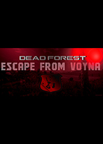 逃避战争:死亡森林(ESCAPE FROM VOYNA: Dead Forest)PC硬盘版