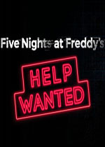 玩具熊的五夜后宫:需要帮助(FIVE NIGHTS AT FREDDY'S: HELP WANTED)PC破解版