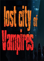 吸血鬼失落之城(Lost City of Vampires)中文版