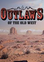 西部狂徒(Outlaws of the Old West)PC硬盘版