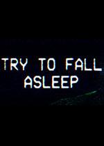 尝试入睡(Try To Fall Asleep)PC硬盘版