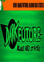 黑暗未来:血腥国度(Dark Future: Blood Red States)PC版