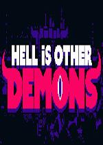 地狱既恶魔(Hell is Other Demons)PC破解版