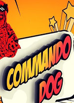 突击犬(Commando Dog)PC破解版