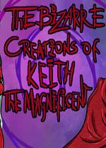 基思的离奇创作(The Bizarre Creations of Keith the Magnificent)PC破解版